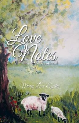 Love Notes: A Devotional (Paperback)