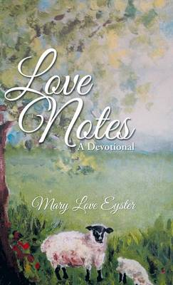 Love Notes: A Devotional (Hardback)