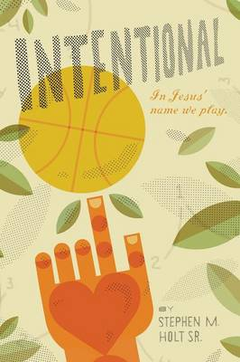 Intentional: In Jesus' Name We Play (Paperback)
