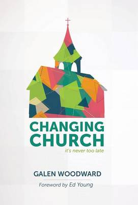 Changing Church: It's Never Too Late (Hardback)