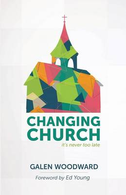 Changing Church: It's Never Too Late (Paperback)