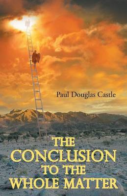 The Conclusion to the Whole Matter (Paperback)