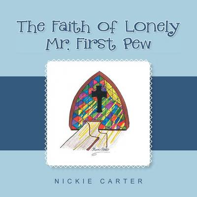 The Faith of Lonely Mr. First Pew (Paperback)