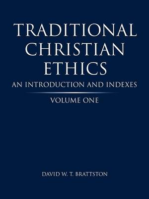 Traditional Christian Ethics: Volume One an Introduction and Indexes (Paperback)