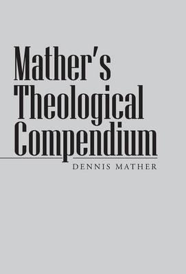 Mather's Theological Compendium (Hardback)