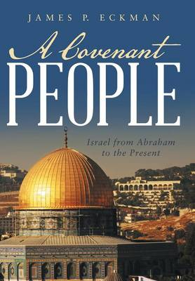A Covenant People: Israel from Abraham to the Present (Hardback)