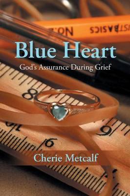 Blue Heart: God's Assurance During Grief (Paperback)