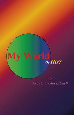 My World or His? (Paperback)