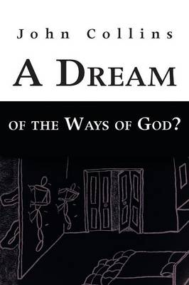 A Dream of the Ways of God? (Paperback)