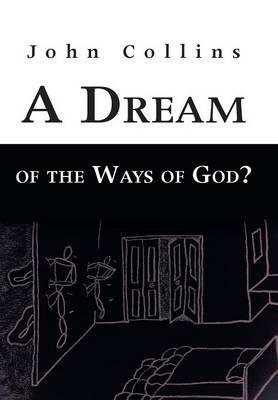 A Dream of the Ways of God? (Hardback)