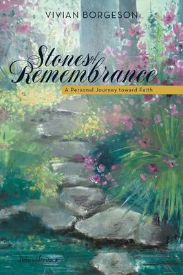 Stones of Remembrance: A Personal Journey Toward Faith (Paperback)