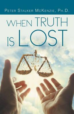 When Truth Is Lost (Paperback)