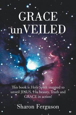 Grace Unveiled (Paperback)