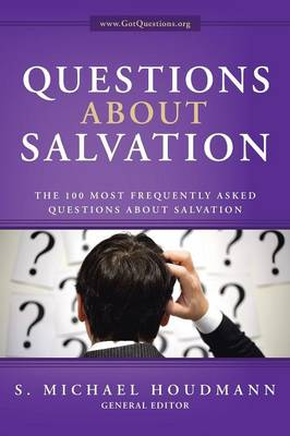 Questions about Salvation: The 100 Most Frequently Asked Questions about Salvation (Paperback)