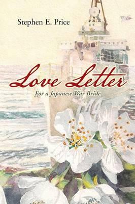 Love Letter: For a Japanese War Bride (Paperback)