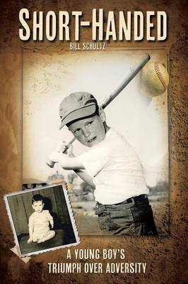 Short-Handed: A Young Boy's Triumph Over Adversity (Paperback)