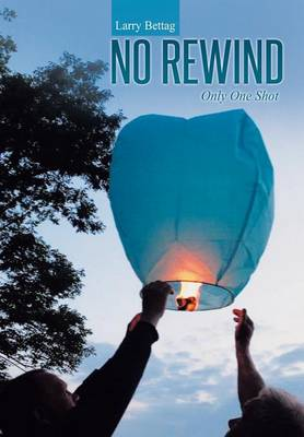 No Rewind: Only One Shot (Hardback)