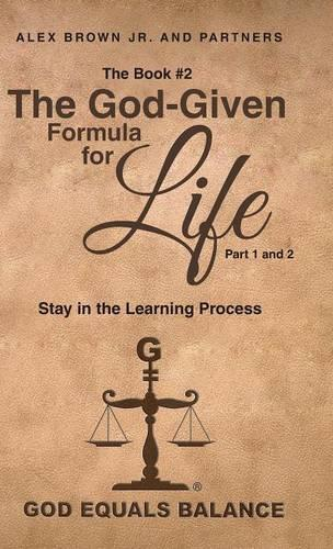 The Book #2: The God-Given Formula for Life, Part 1 and 2: Stay in the Learning Process (Hardback)
