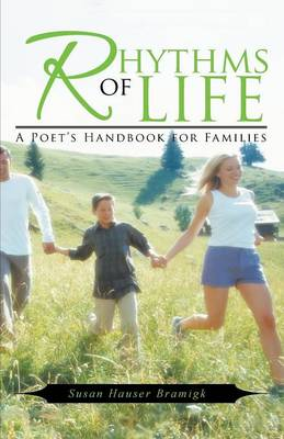 Rhythms of Life: A Poet's Handbook for Families (Paperback)