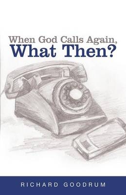 When God Calls Again, What Then? (Paperback)