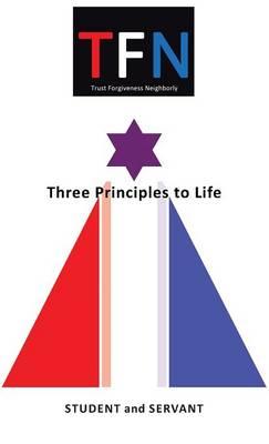 Tfn: Three Principles to Life (Hardback)