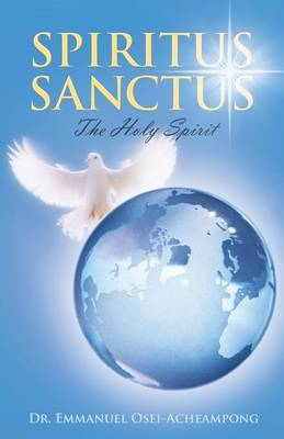 Spiritus Sanctus: The Holy Spirit (Paperback)