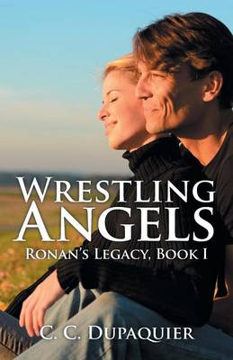 Wrestling Angels: Ronan's Legacy, Book I (Paperback)