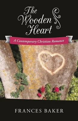 The Wooden Heart: A Contemporary Christian Romance (Paperback)