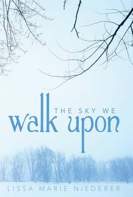 The Sky We Walk Upon (Hardback)