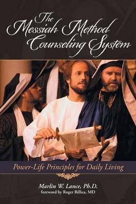 The Messiah Method Counseling System: Power-Life Principles for Daily Living (Paperback)