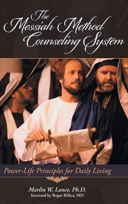 The Messiah Method Counseling System: Power-Life Principles for Daily Living (Hardback)