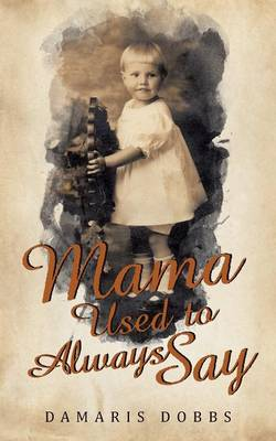 Mama Used to Always Say (Paperback)