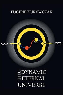 The Dynamic Eternal Universe (Paperback)