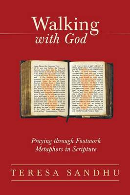 Walking with God: Praying Through Footwork Metaphors in Scripture (Paperback)