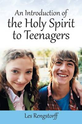 An Introduction of the Holy Spirit to Teenagers (Paperback)