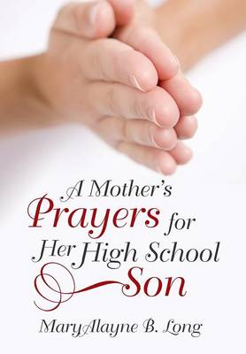 A Mother's Prayers for Her High School Son (Hardback)