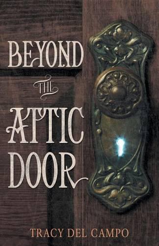 Beyond the Attic Door (Paperback)