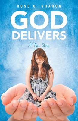 God Delivers: A True Story (Paperback)
