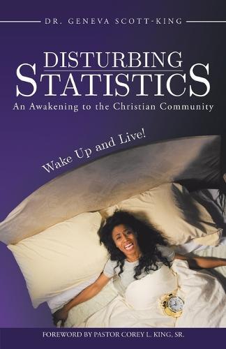 Disturbing Statistics: An Awakening to the Christian Community (Paperback)