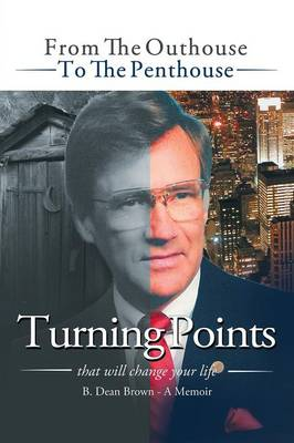 Turning Points: From the Outhouse to the Penthouse (Paperback)