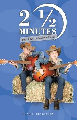 2 1/2 Minutes: Book 3: Kids of Celebrities Trilogy (Paperback)