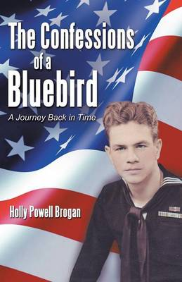 The Confessions of a Bluebird: A Journey Back in Time (Paperback)