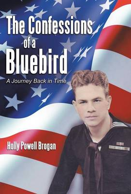 The Confessions of a Bluebird: A Journey Back in Time (Hardback)