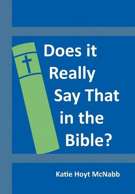 Does It Really Say That in the Bible? (Hardback)