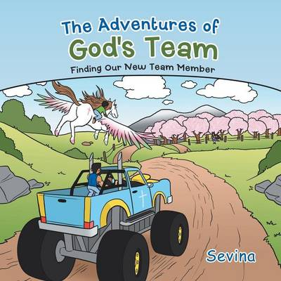 The Adventures of God's Team: Finding Our New Team Member (Paperback)