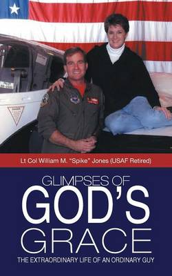 Glimpses of God's Grace: The Extraordinary Life of an Ordinary Guy (Paperback)
