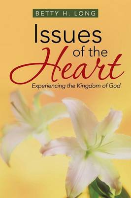 Issues of the Heart: A Collection of Meditations, Prayers, and Spiritual Insights (Paperback)