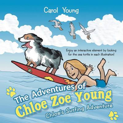 The Adventures of Chloe Zoe Young: Chloe's Surfing Adventure (Paperback)