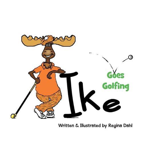 Ike Goes Golfing (Paperback)