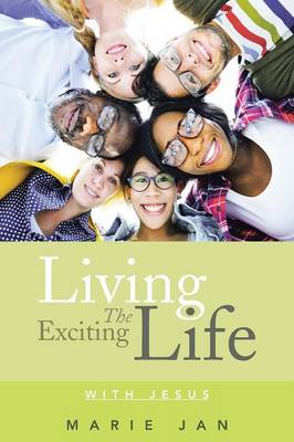 Living the Exciting Life: With Jesus (Paperback)